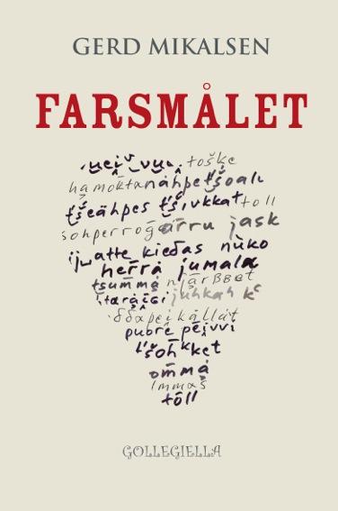 Romanen Farsmålet av Gerd Mikalsen.
