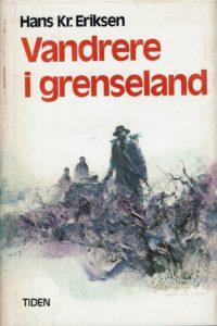 Vandrere i grenseland av Hansk Kristian Eriksen.
